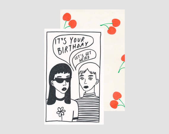 Let's Get Weird Birthday Card