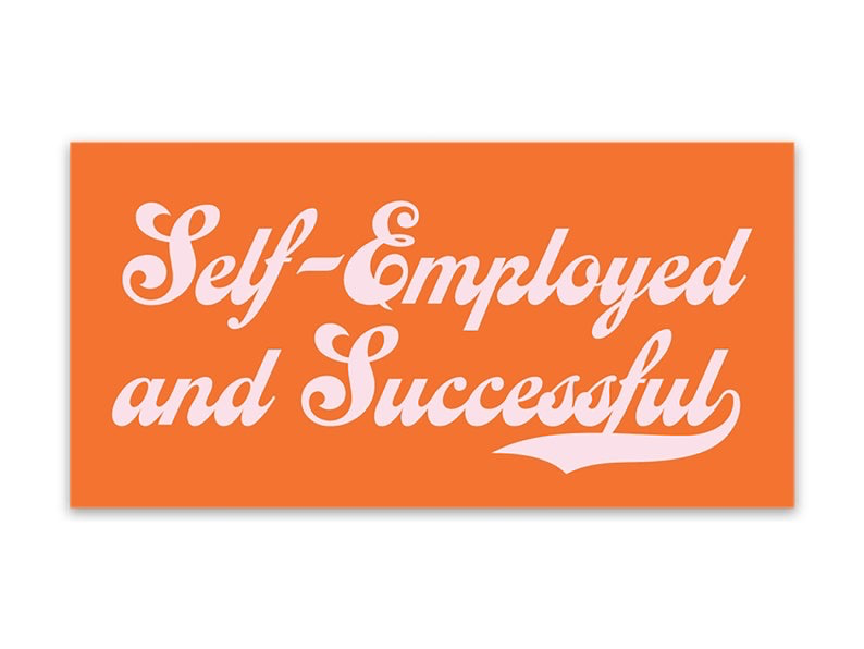 Self Employed And Successful Sticker