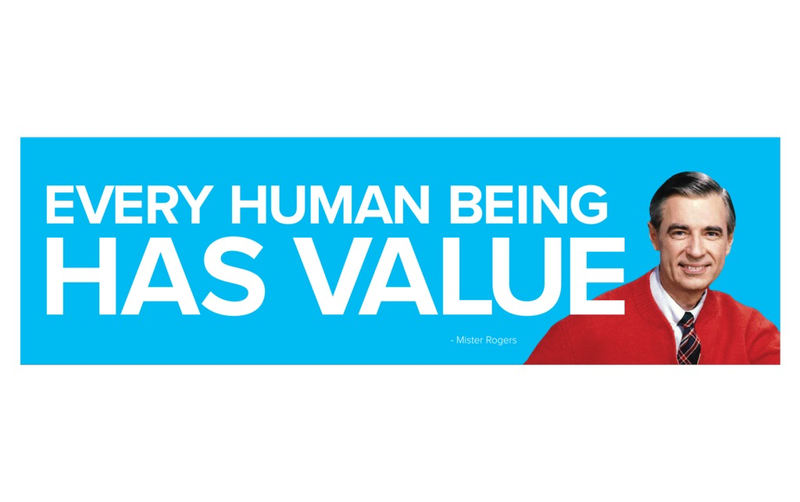 Mister Rogers - Every Human Being Has Value Bumper Sticker
