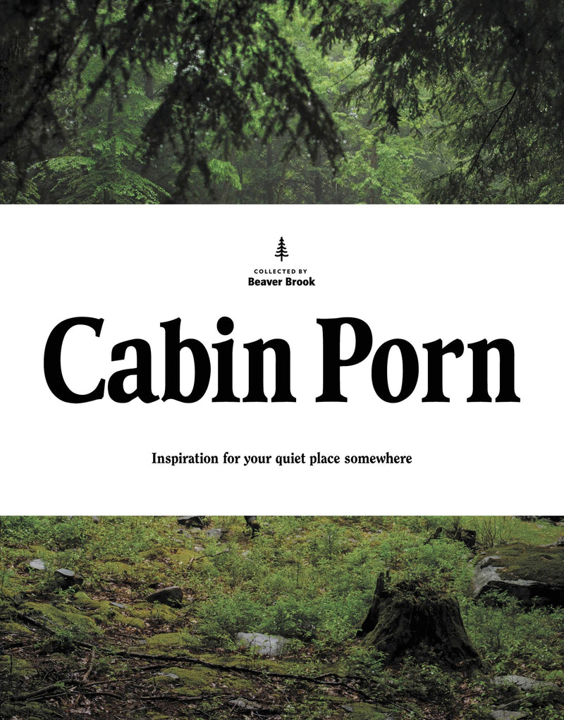 Cabin Porn: Inspiration for your Quiet Life Somewhere