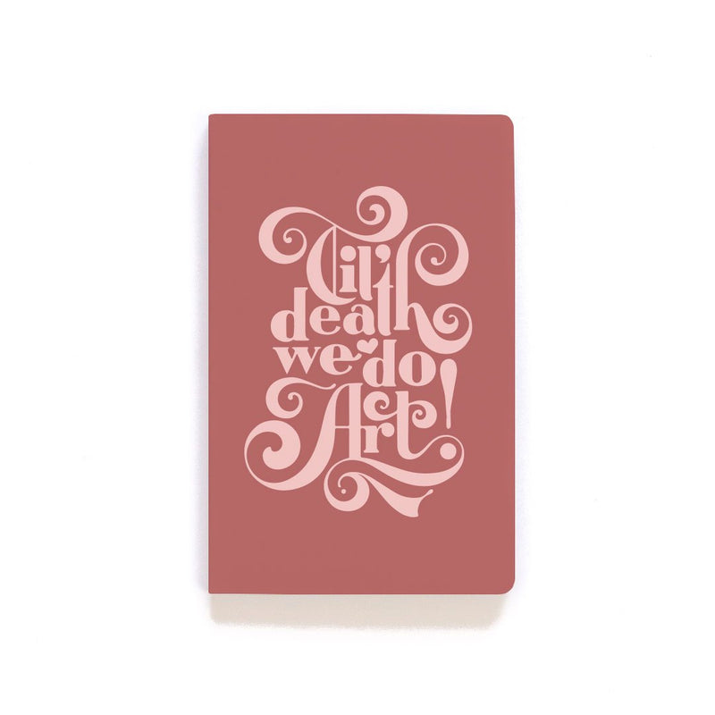 Til Death We Do Art Layflat Notebook