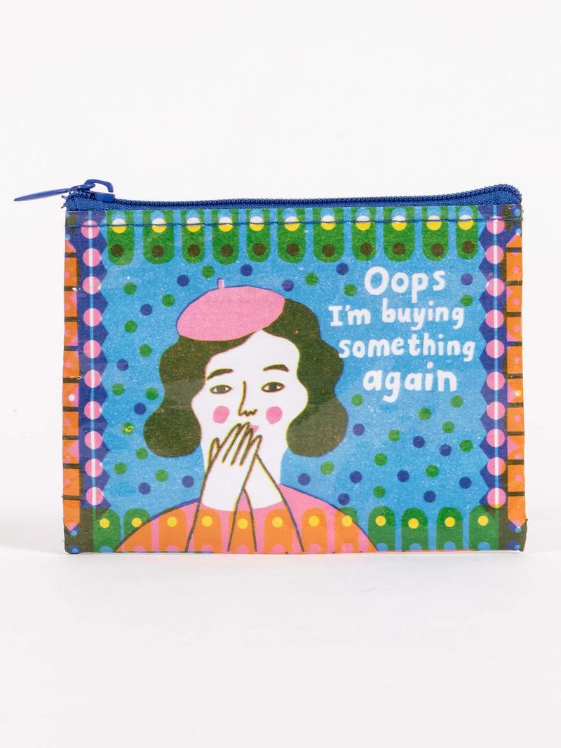Oops I'm Buying Something Coin Purse