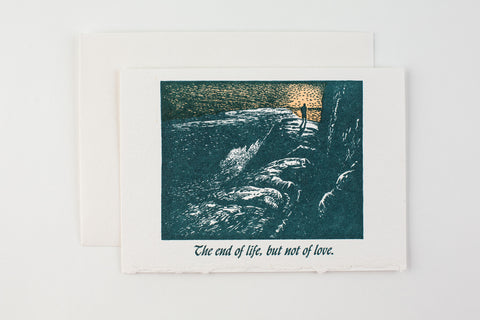 The End of Life, but Not of Love Sympathy Card