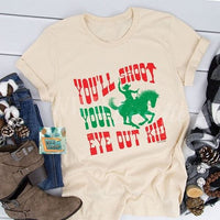 You'll Shoot Your Eye Out Christmas Story Tee