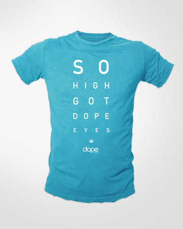 So High Got Dope Eyes / Womens / Shirt