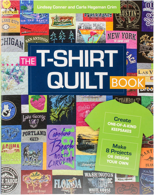 C & T Publishing The T-Shirt Quilt Book