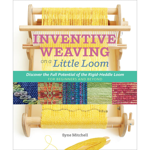 Storey Publishing Inventive Weaving On A Little Loom