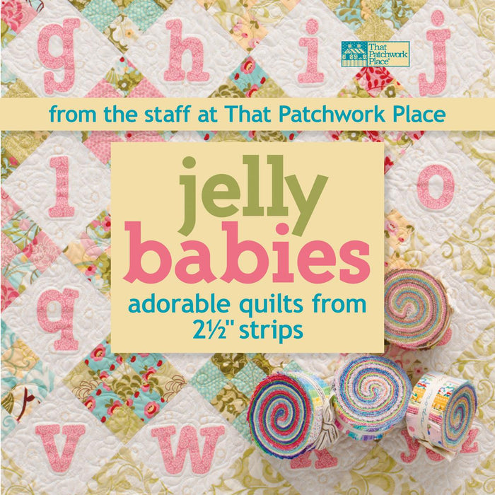 That Patchwork Place Jelly Babies Adorable Quilts