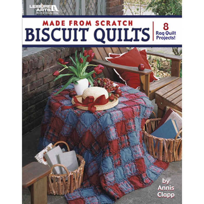 Leisure Arts Made From Scratch Biscuit Quilts