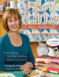 C and T Publishing Start Quilting With Alex Anderson 3rd