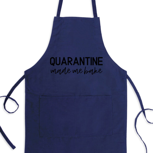 Quarantine Made Me Bake, Funny Quarantine Apron With Pockets
