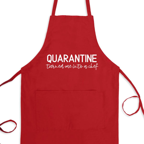 Quarantine Turned Me Into A Chef, Funny Quarantine Apron With Pockets