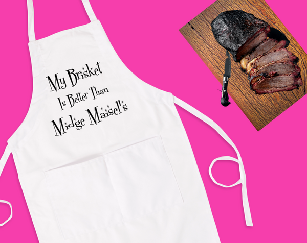 My Brisket Is Better Than Midge Maisel's Bib Apron with Pockets