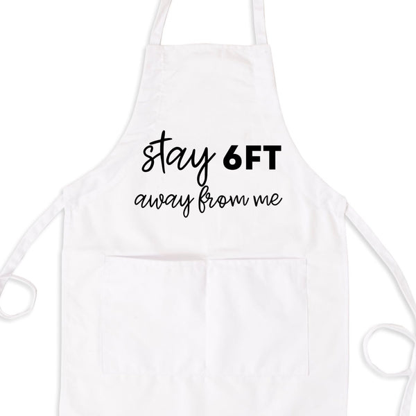 Stay 6Ft Away From Me, Funny Quarantine Apron With Pockets