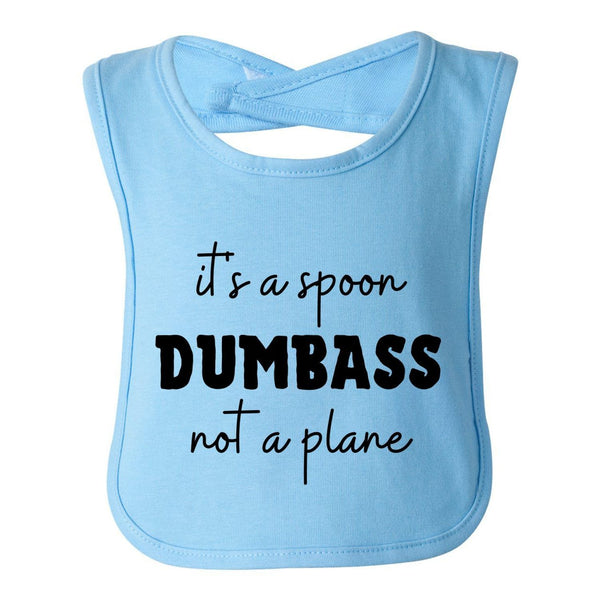 It'S A Spoon Dumbass Not A Plane, Funny Baby Bib