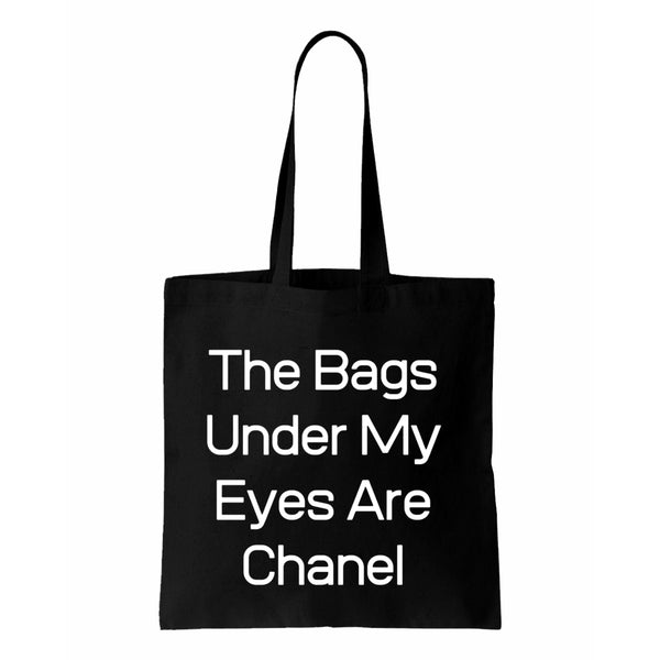 The Bags Under My Eyes Are Chanel Canvas Tote