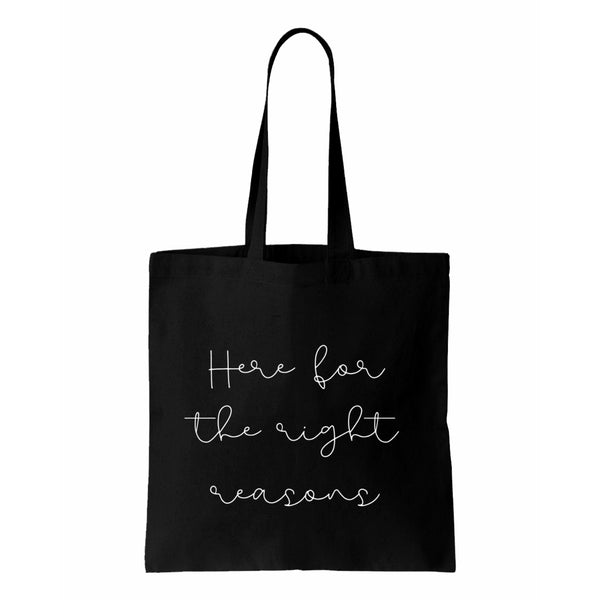 Here For The Right Reasons Canvas Tote