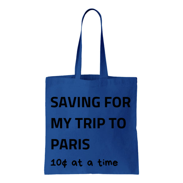 Saving For My Trip To Paris Canvas Tote