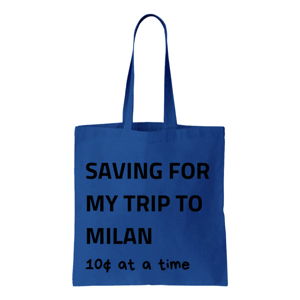 Saving For My Trip To Milan Canvas Tote