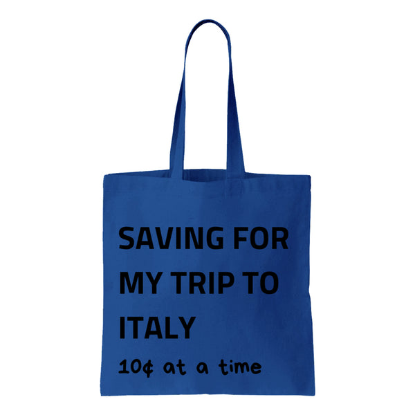 Saving For My Trip To Italy Canvas Tote