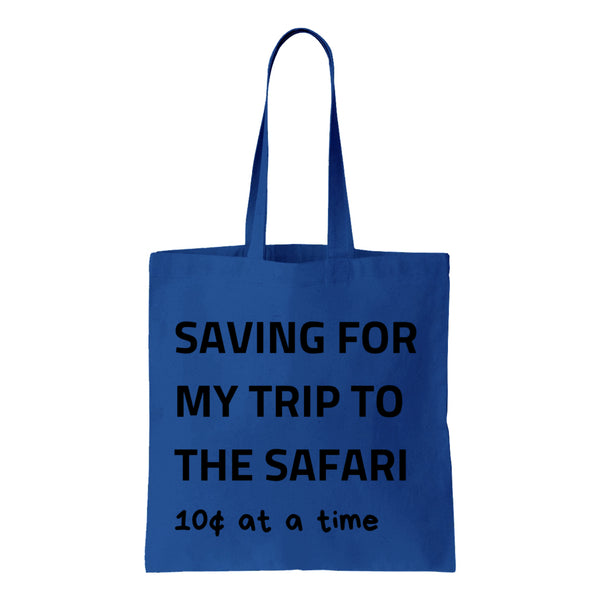 Saving For My Trip To The Safari Canvas Tote