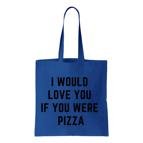 I Would Love You If You Were Pizza Canvas Tote