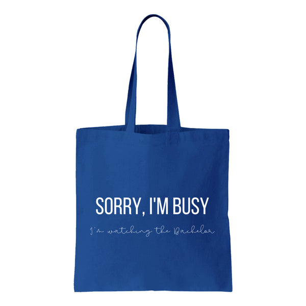 Sorry, I'm Busy Watching The Bachelor Canvas Tote
