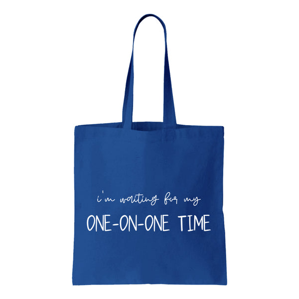 I'm Waiting For My One-And-One Time Canvas Tote
