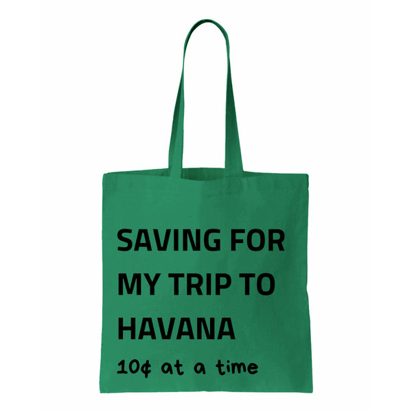 Saving For My Trip To Havana Canvas Tote