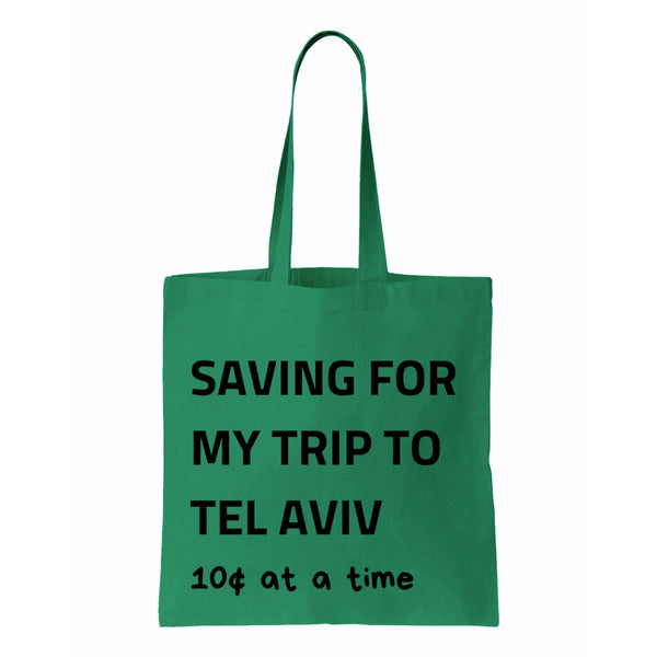 Saving For My Trip To Tel Aviv Canvas Tote
