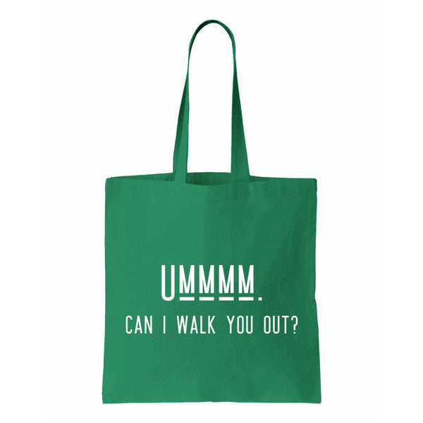 Ummmm. Can I Walk You Out? Canvas Tote