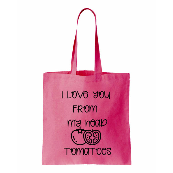 I Love You From My Head Tomatoes Canvas Tote