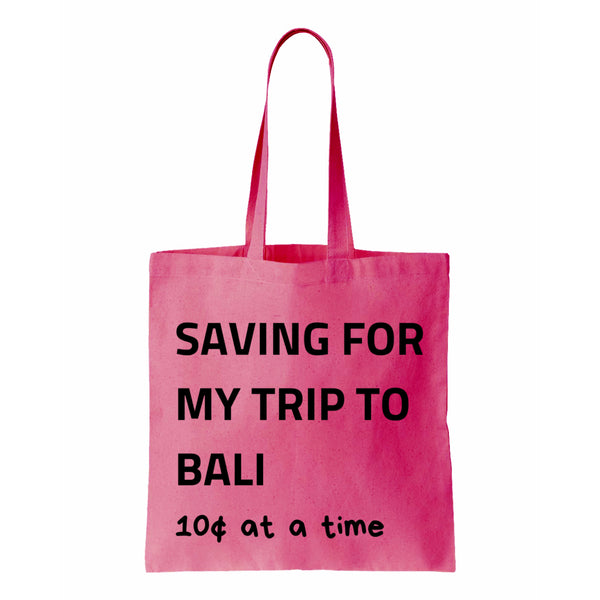 Saving For My Trip To Bali Canvas Tote