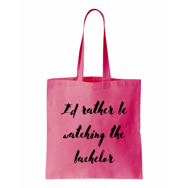 I'd Rather Be Watching The Bachelor Canvas Tote