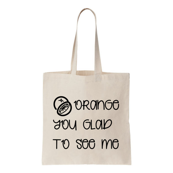 Orange You Glad To See Me Canvas Tote