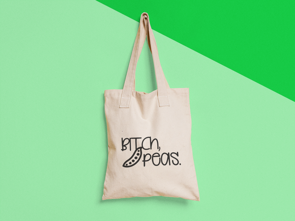 Bitch, Peas Canvas Tote