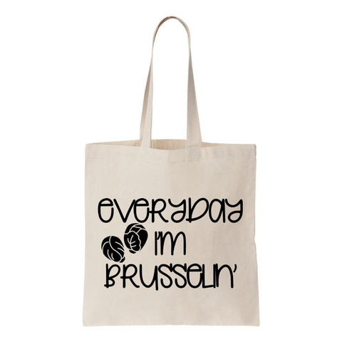 Eveyday Im Brusselin' Canvas Tote