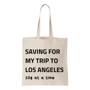 Saving For My Trip To Los Angeles Canvas Tote