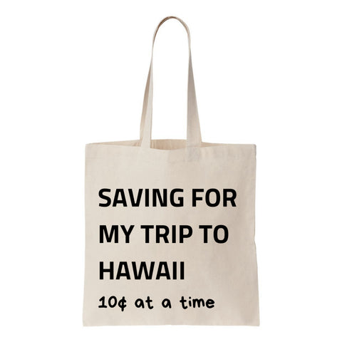 Saving For My Trip To Hawaii Canvas Tote