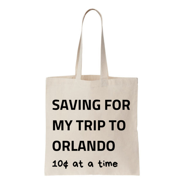 Saving For My Trip To Orlando Canvas Tote