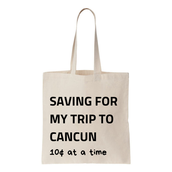 Saving For My Trip To Cancun Canvas Tote