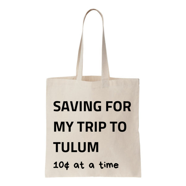 Saving For My Trip To Tulum Canvas Tote