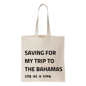 Saving For My Trip To The Bahamas Canvas Tote