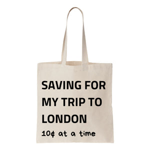 Saving For My Trip To London Canvas Tote