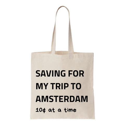 Saving For My Trip To Amsterdam Canvas Tote