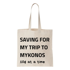 Saving For My Trip To Mykonos Canvas Tote