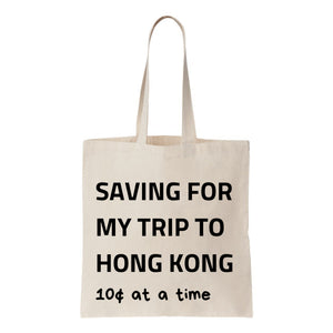 Saving For My Trip To Hong Kong Canvas Tote