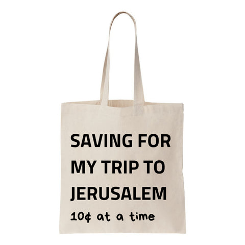 Saving For My Trip To Jerusalem Canvas Tote
