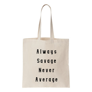 Always Savage, Never Agerage Canvas Tote