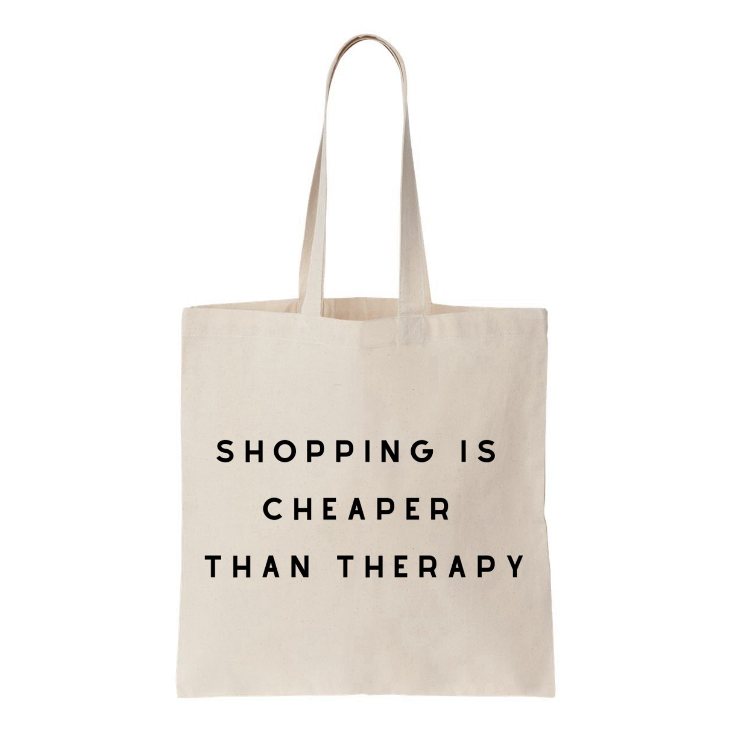 Shopping Is Cheaper Than Therapy Canvas Tote